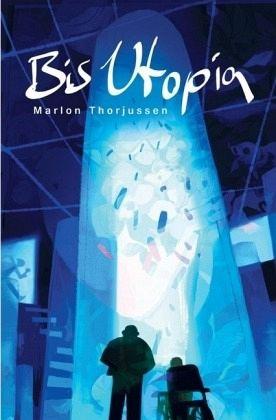 Bis Utopia - Thorjussen, Marlon