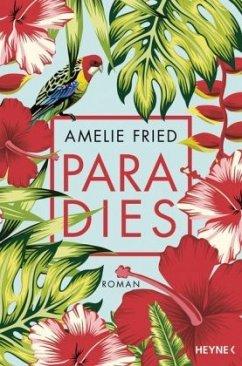 Paradies - Fried, Amelie