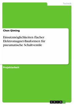 Einsatzmöglichkeiten flacher Elektromagnet-Bauformen für pneumatische Schaltventile - Qiming, Chen