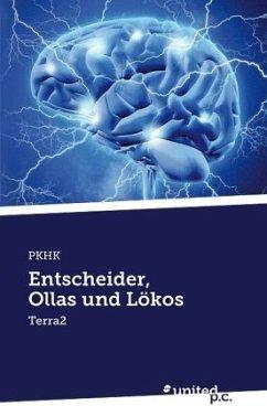 Entscheider, Ollas und Lökos - PKHK