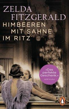 Himbeeren mit Sahne im Ritz - Fitzgerald, Zelda