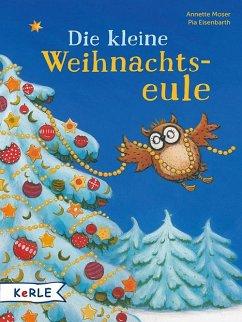 Die kleine Weihnachtseule - Moser, Annette; Eisenbarth, Pia