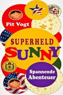 Superheld Sunny - Vogt, Pit