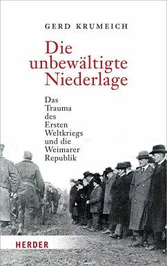 Die unbewältigte Niederlage - Krumeich, Gerd
