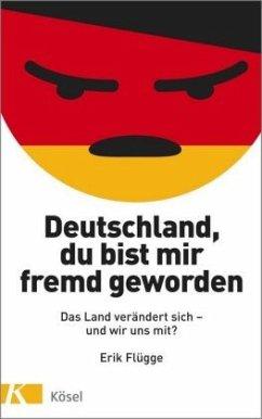 Deutschland, du bist mir fremd geworden - Flügge, Erik