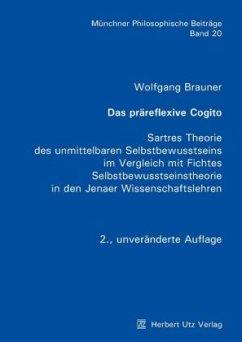Das präreflexive Cogito - Brauner, Wolfgang