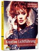 Kreative Lichtführung - 100 Fototipps