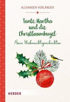 Tante Martha und die Christbaumkugel - Vorländer, Alexander