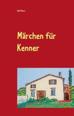 Märchen für Kenner - Horn, Rolf