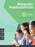 Bilingualer Musikunterricht. Band 1 Grundlagen