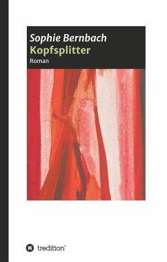 Kopfsplitter - Bernbach, Sophie