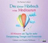 Das kleine Hörbuch vom Meditieren, 1 Audio-CD