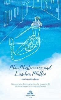 Max Mustermann und Lieschen Müller - Bauer, Franziska