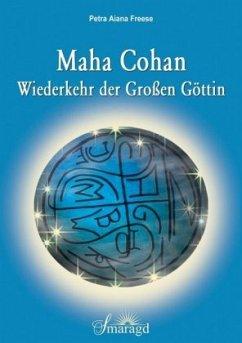 Maha Cohan - Wiederkehr der Großen Göttin