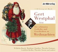Gert Westphal liest: Die schönsten Gedichte und Geschichten zu Weihnachten, 1 Audio-CD - Busch, Wilhelm; Claudius, Matthias; Fontane, Theodor; Keller, Gottfried; Storm, Theodor