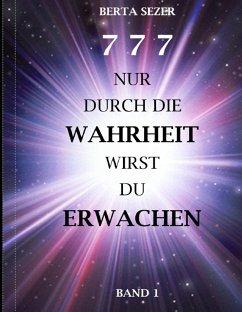 777 Nur durch die Wahrheit wirst du erwachen - Sezer, Berta