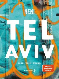 Tel Aviv by Neni - Molcho, Haya; NENI