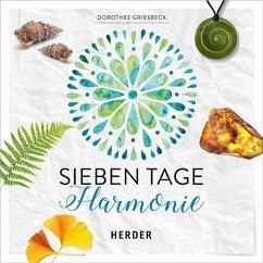 Sieben Tage Harmonie - Griesbeck, Dorothee