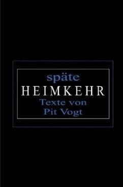 Späte Heimkehr - Vogt, Pit