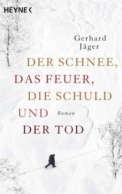 Der Schnee, das Feuer, die Schuld und der Tod - Jäger, Gerhard