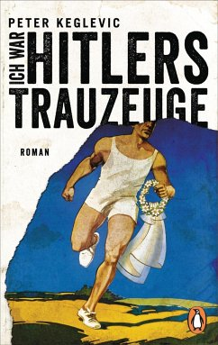 Ich war Hitlers Trauzeuge - Keglevic, Peter