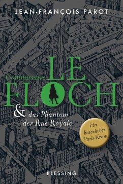 Commissaire Le Floch und das Phantom der Rue Royale / Commissaire Le Floch Bd.3 - Parot, Jean-Francois