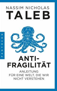 Antifragilität - Taleb, Nassim Nicholas