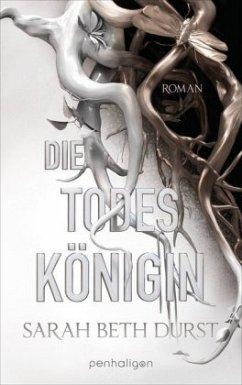Die Todeskönigin / Die Königinnen von Renthia Bd.2 - Durst, Sarah Beth
