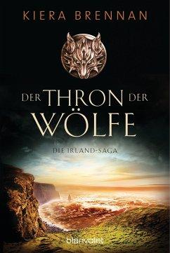 Der Thron der Wölfe / Die Irland-Saga Bd.2 - Brennan, Kiera