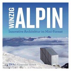 Winzig alpin - Hosch, Alexander