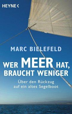 Wer Meer hat, braucht weniger - Bielefeld, Marc