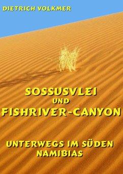 Sossusvlei und Fishriver-Canyon - Volkmer, Dietrich