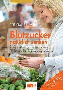 Blutzucker natürlich senken - Müller, Sven-David