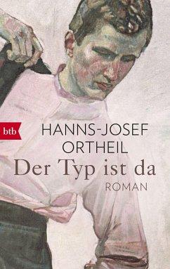 Der Typ ist da - Ortheil, Hanns-Josef