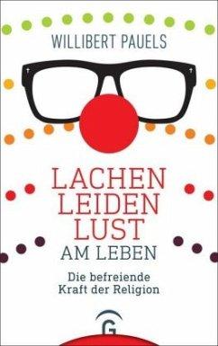 Lachen, Leiden, Lust am Leben - Pauels, Willibert