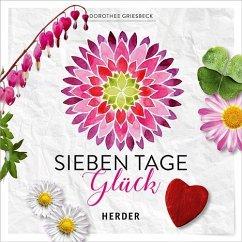 Sieben Tage Glück - Griesbeck, Dorothee