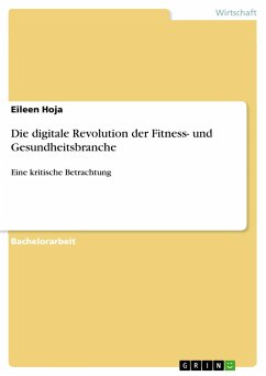 Die digitale Revolution der Fitness- und Gesundheitsbranche - Hoja, Eileen