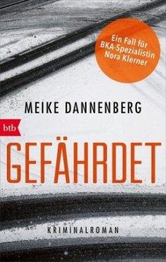 Gefährdet - Dannenberg, Meike