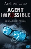 Operation Mumbai / Agent Impossible Bd.1