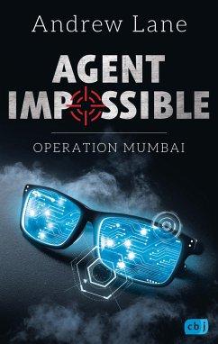 Operation Mumbai / Agent Impossible Bd.1 - Lane, Andrew