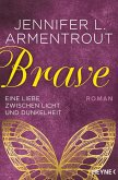 Brave - Eine Liebe zwischen Licht und Dunkelheit / Wicked Trilogie Bd.3