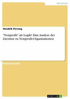 """Nonprofit"""" als Logik? Eine Analyse der Literatur zu Nonprofit-Organisationen"""