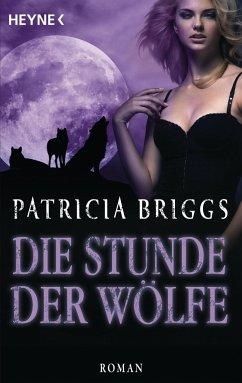 Die Stunde der Wölfe / Alpha & Omega Bd.5 - Briggs, Patricia