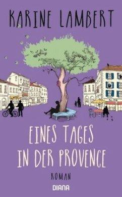 Eines Tages in der Provence - Lambert, Karine