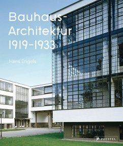 Bauhaus-Architektur - Engels, Hans; Tilch, Axel