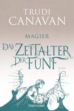 Magier / Das Zeitalter der Fünf Bd.2 - Canavan, Trudi