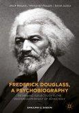 Frederick Douglass, a Psychobiography (eBook, PDF)