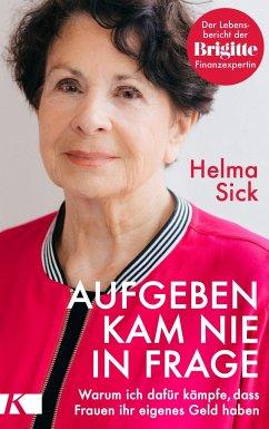 Aufgeben kam nie in Frage - Sick, Helma
