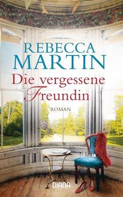 Die vergessene Freundin - Martin, Rebecca