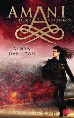 Heldin des Morgenrots / Amani Bd.3 - Hamilton, Alwyn